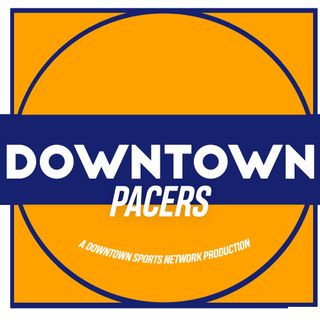Downtown Pacers Podcast