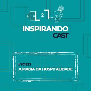 #T01E23 - A Magia da Hospitalidade