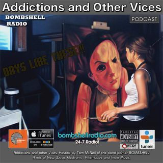Addictions and Other Vices 545 - Days like These!!!