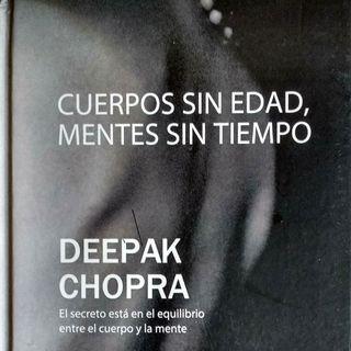 6 Primera parte CUERPOS SIN EDAD MENTES SIN TIEMPO DE DEEPAK CHOPRA Voz: Héctor Almeralla