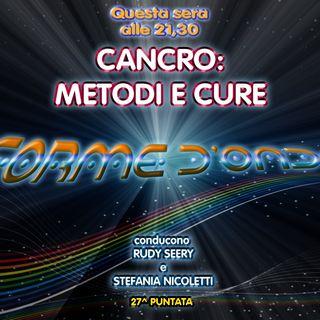 Forme d'Onda - Cancro: Metodi e Cure - Roberto Santi - Terapia D'Abramo - 10-05-2018