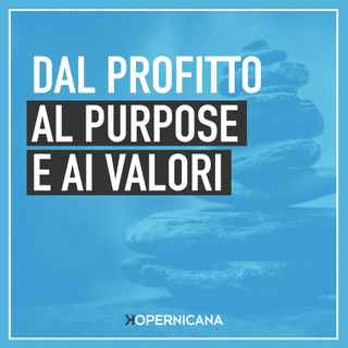 Dal profitto al purpose e ai valori
