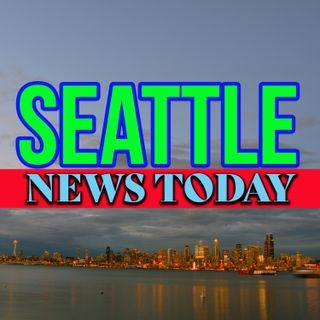 Seattle News Today