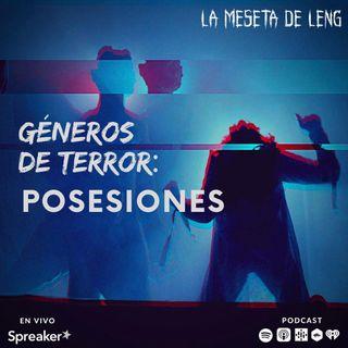Ep. 33 - Géneros de terror: Posesiones pt. II
