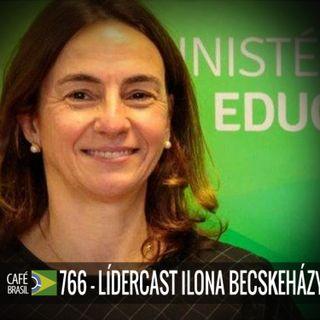 Cafe Brasil 766 - LíderCast Ilona Becskeházy