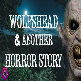 Wolfshead and Another Horror Story by Robert E. Howard | Podcast