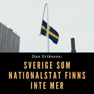 Sverige som nationalstat finns inte mer