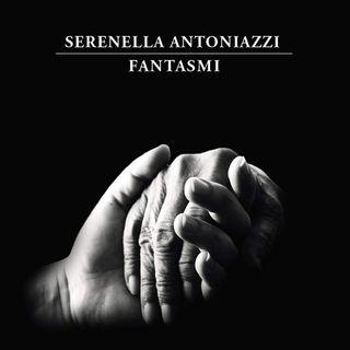 "Serenella Antoniazzi ""Fantasmi"""