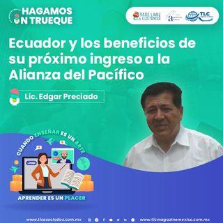 Episodio 194. Ecuador y los beneficios de su próximo ingreso a la Alianza del Pacífico