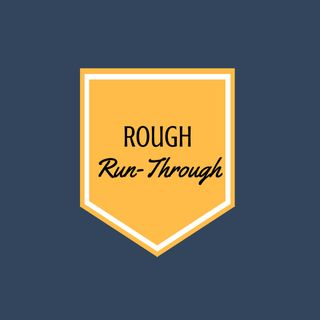 Rough Run-Through EP 3: Thar She Blows!