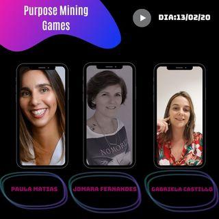 #25 - Análises sobre Jogo Purpose Mining com a Jomara Fernandes, Gabriela Castillo e Paula Matias