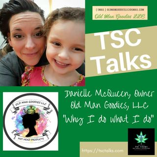 "TSC Talks! Danielle McQueen, Owner, Old Man Goodies LLC~ ""Why I Do What I Do"""