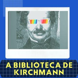 A Biblioteca de Kirchmann