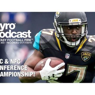 Fantasy Football Fire - Pyro Podcast Show 303 -  AFC/NFC Conference Championship
