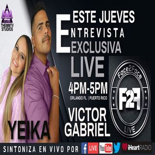 INVITADOS YEIKA Y VICTOR GABRIEL EN FACE2FACE LIVE