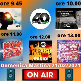 "Radio 40 "" Forty Morning"" Domenica Matt. 21/02/2021"