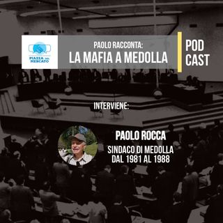 Paolo racconta - La Mafia a Medolla