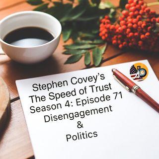 Speed of Trust: Season 4 - Episode 71 - The 7 Low-Trust Organizational Taxes - Politics & Disengagement