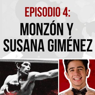 Episodio 4: Carlos Monzón y Susana Giménez