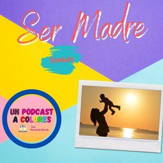 Ser Madre | Episodio#11
