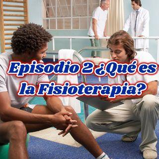 Episodio 1- ¿Que Es La Fisioterapia?