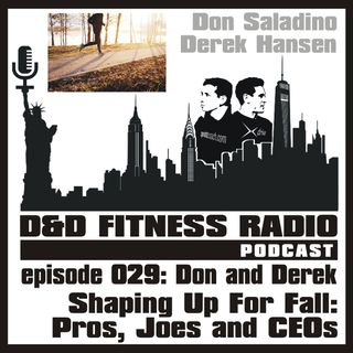D&D Fitness Radio Podcast - Episode 029:  Shaping Up for Fall - Pros, Joes and CEOs