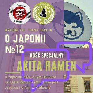 O Japonii №12 + Akita Ramen (o zupie miłości, kto stoi na czele Ramen Armii i czym jest Japaron)