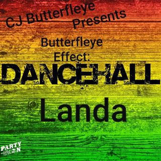 Butterfleye Effect: Dancehall Landa