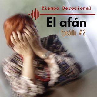 PODCAST El afán EPISODIO #2