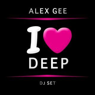 Alex Gee - I Love Deep (dj Set)