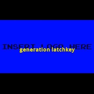 Generation Latchkey