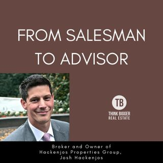 Josh Hackenjos- From Salesman to Advisor
