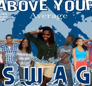 Above Your Average Swag Radio Show Ep 3