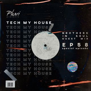 Tech My House EP58 // Brothers In Soul Guest Mix