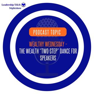 """Wealthy Wednesday - The Speakers Wealth """"Two-Step Dance"""" 