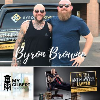 EP02 - Byron Browne -  The Anti-Lawyer Lawyer