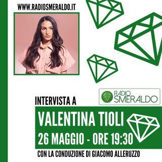 Valentina Tioli   Intervista