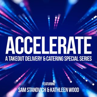 Accelerate Series - Takeout, Delivery, and Catering Show