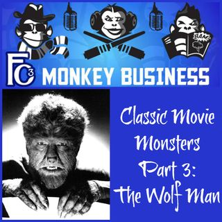 Classic Movie Monsters Part 3: The Wolf Man