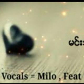 မင္းသိပါေစ(Milo,feat-Joe Lay)