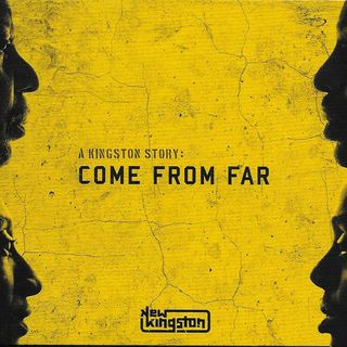 NEW KINGSTON - A Kingston Story: Come From Far - 2017