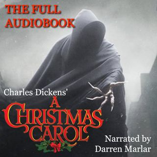 """A CHRISTMAS CAROL"" by Charles Dickens' (FULL AUDIOBOOK) narrated by Darren Marlar"