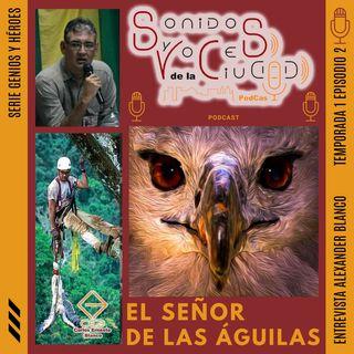 El Señor de las Águilas. T1E2 Serie Genios y Héroes