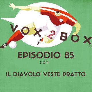 Episodio 85 (3x11) - Il Diavolo veste Pratto - con Francesco Andrianopoli