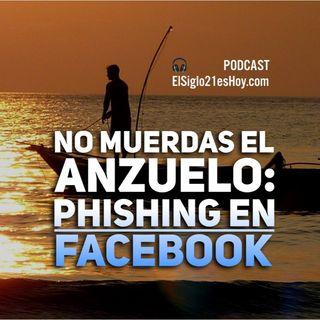 """No muerdas el anzuelo del """"phishing"""" en Facebook"""