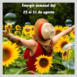 Energía de la semana 35 Año 2019: Del 25/08 hasta el 31/08