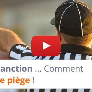 #145 - Sanction ... Comment éviter ce piège !