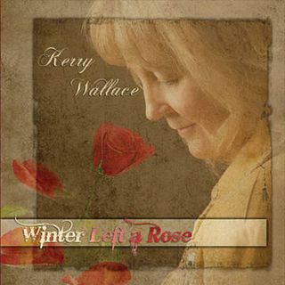 Kerry Wallace - Winter Left A Rose - KDTN Radio One - 2018