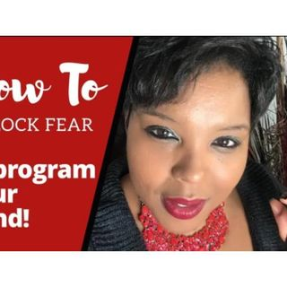 How to Unlock Fear | Reprogram Your Mind