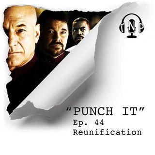 Punch It 44 - Reunification